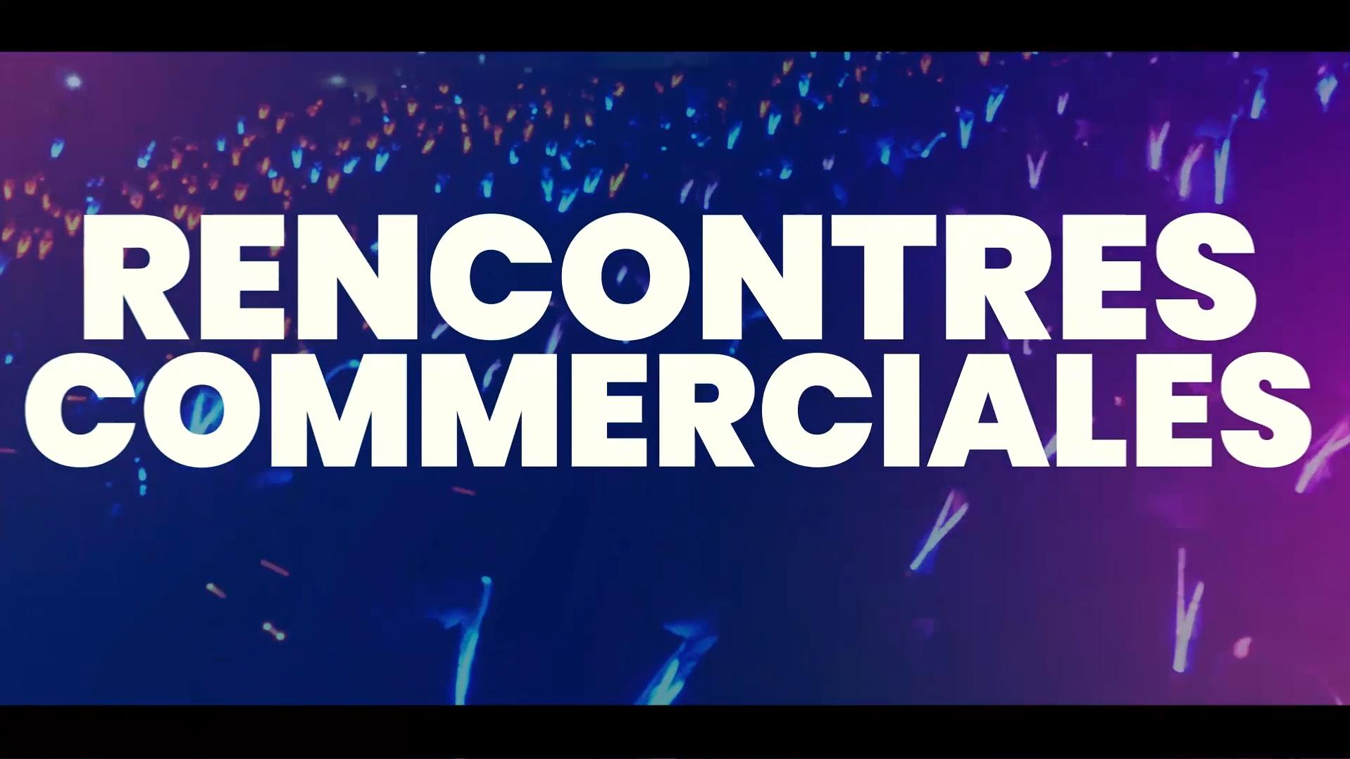 Rencontres Commerciales - 2019 - Séville - Teaser