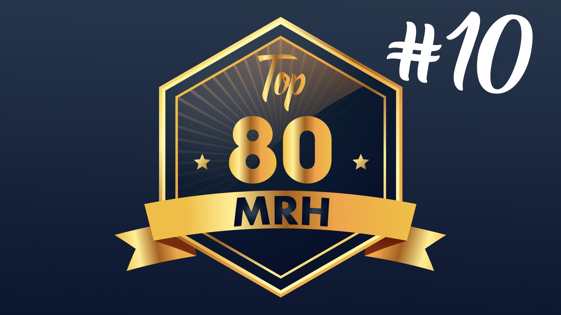 Top 80 MRH - Quel est le classement du dixième Top MRH ?