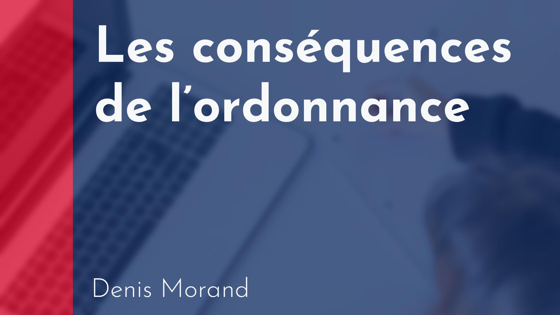 Transaction - les conséquences de l'ordonnance - Denis Morand