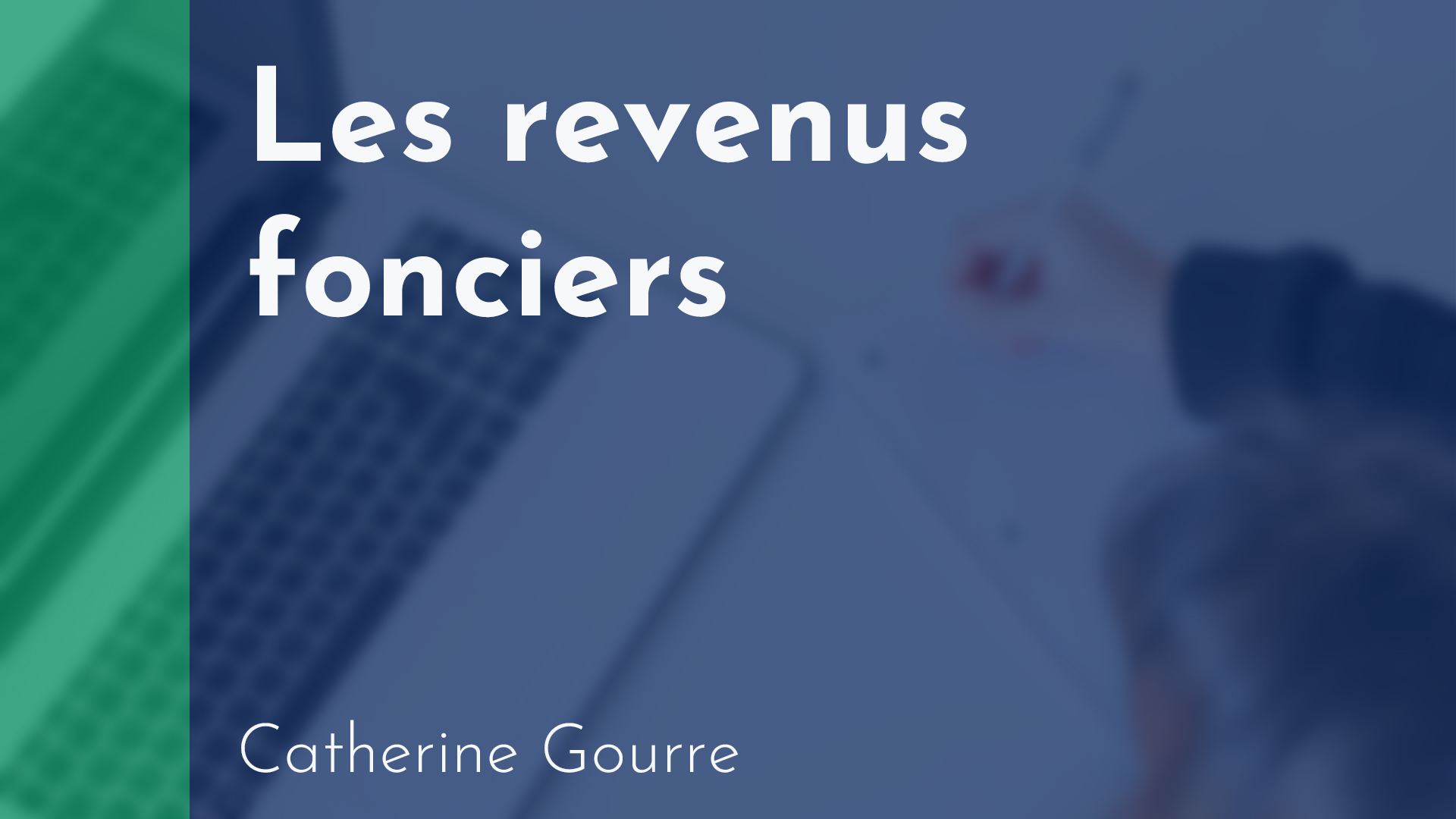 Gérance - Les revenus fonciers - Catherine Gourre
