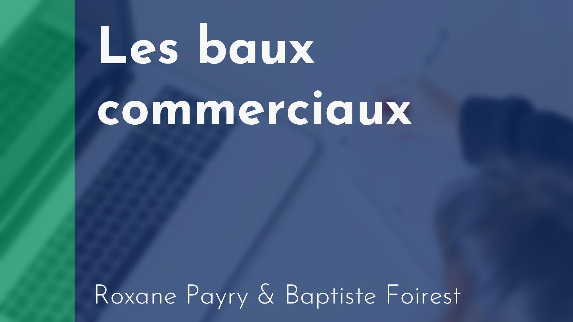 Gérance - Baux commerciaux - Roxane Payry & Baptiste Foirest