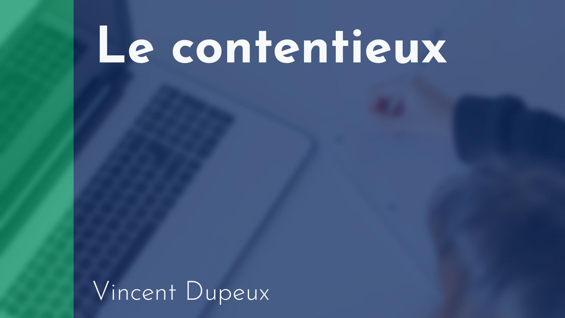 Gérance - Le contentieux - Vincent Dupeux