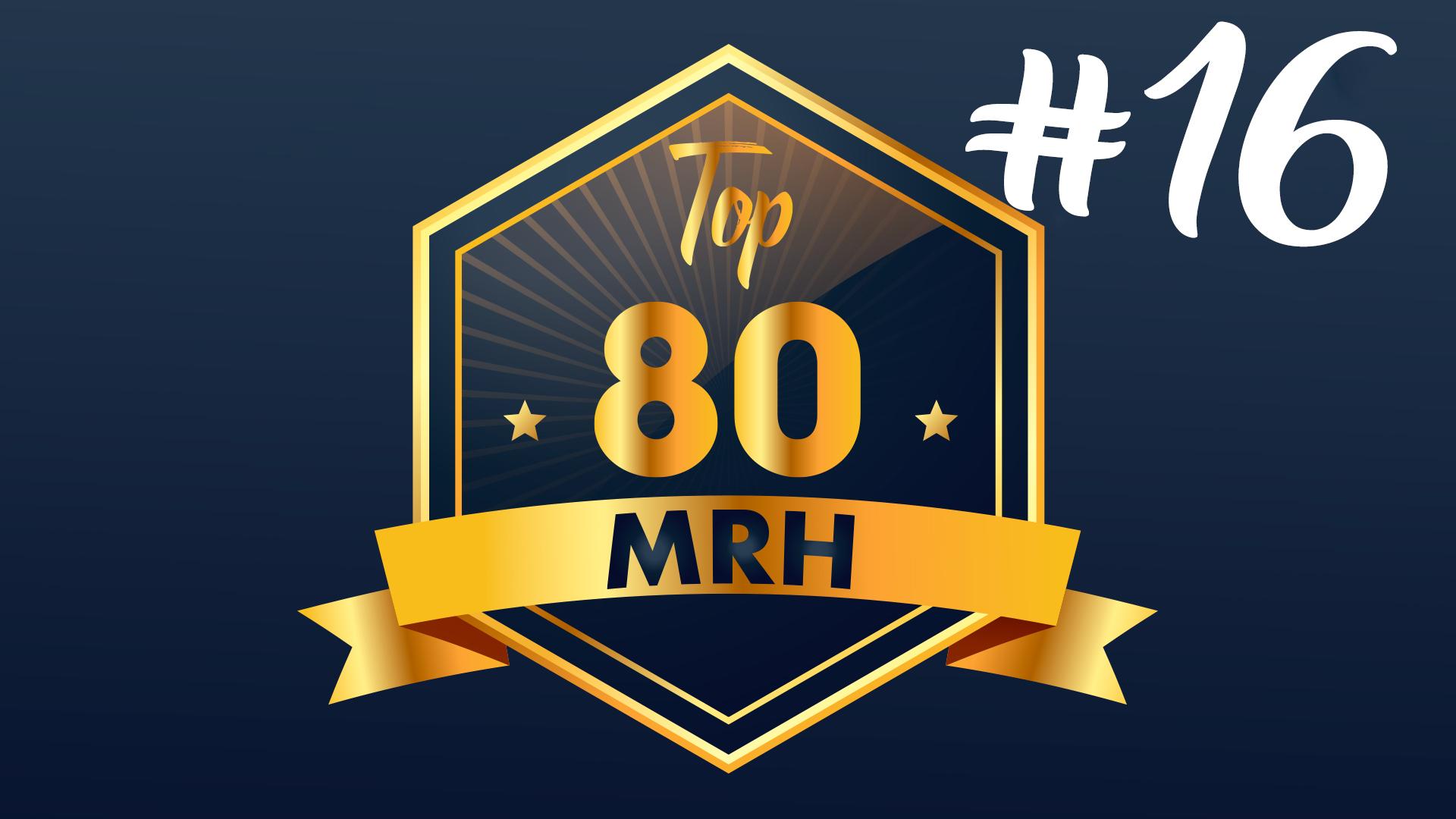 Top 80 MRH - Quel est le classement du seizième Top MRH ?
