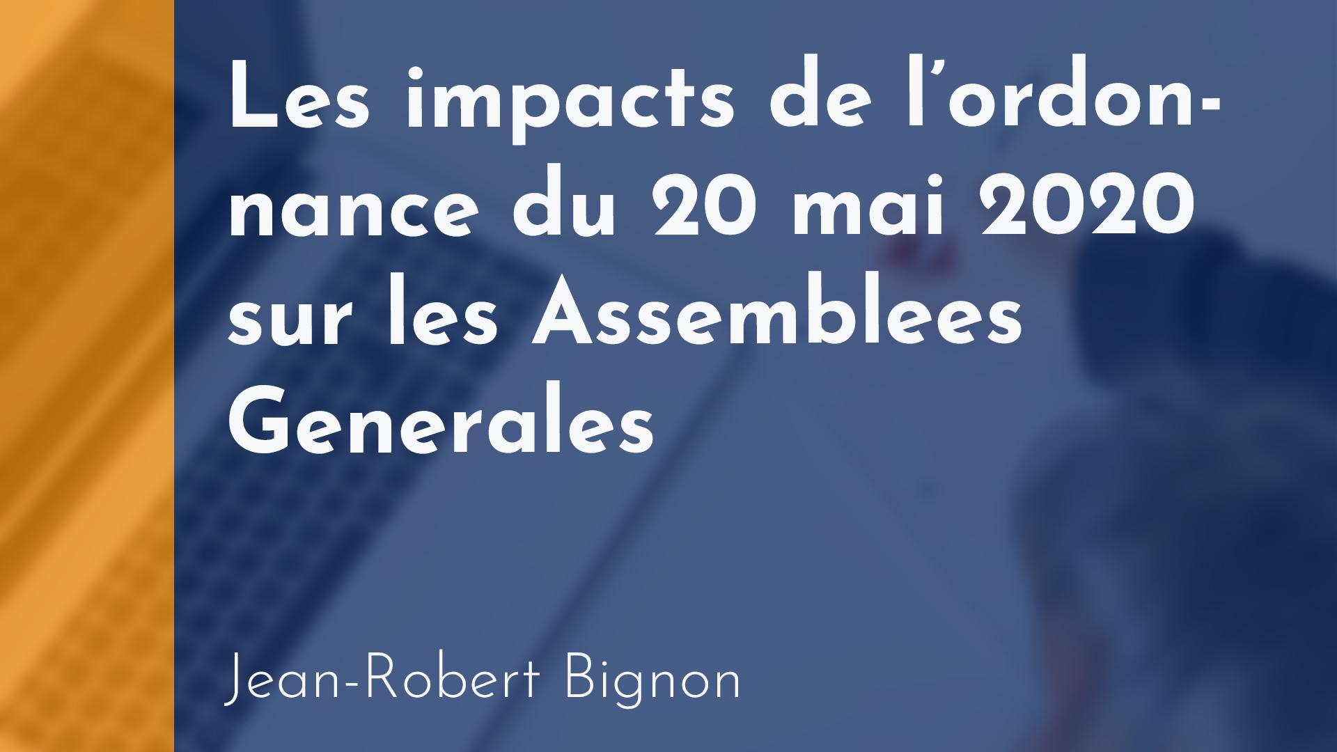 Copropriété - Les impacts de l'ordonnance du 20 mai 2020 sur les Assemblées Générales - Jean-Robert Bignon