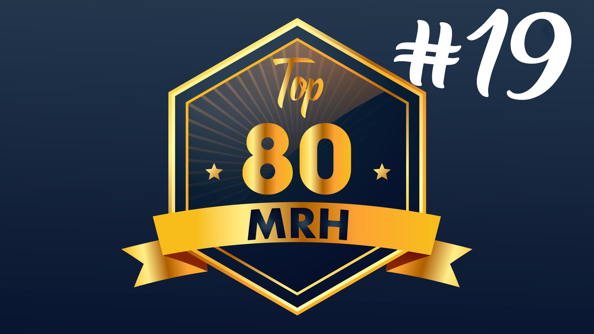 Top 80 MRH - Quel est le classement du dix-neuvième Top MRH ?