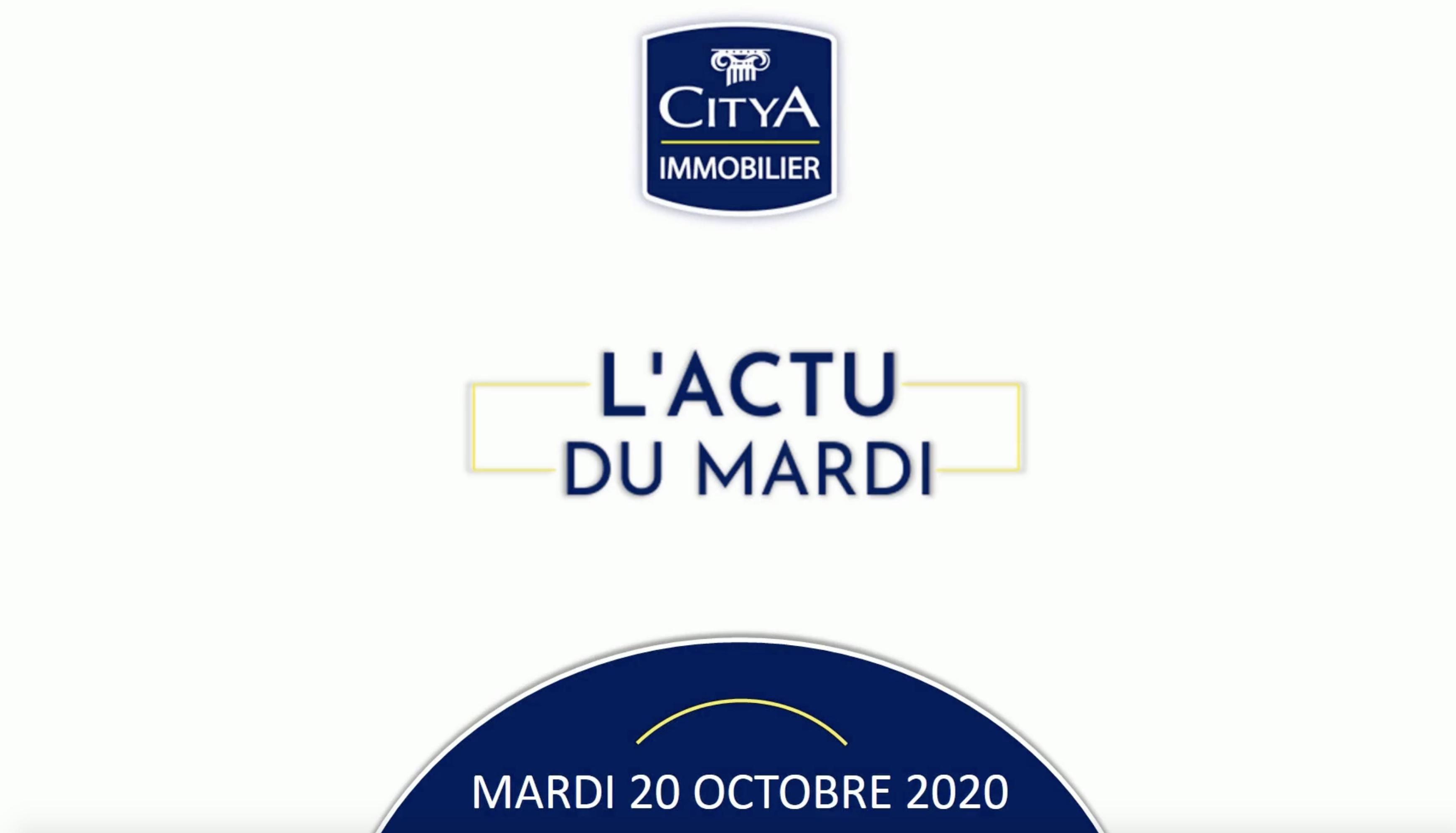 ACTU DU MARDI 20 OCTOBRE 2020 Citya Immobilier